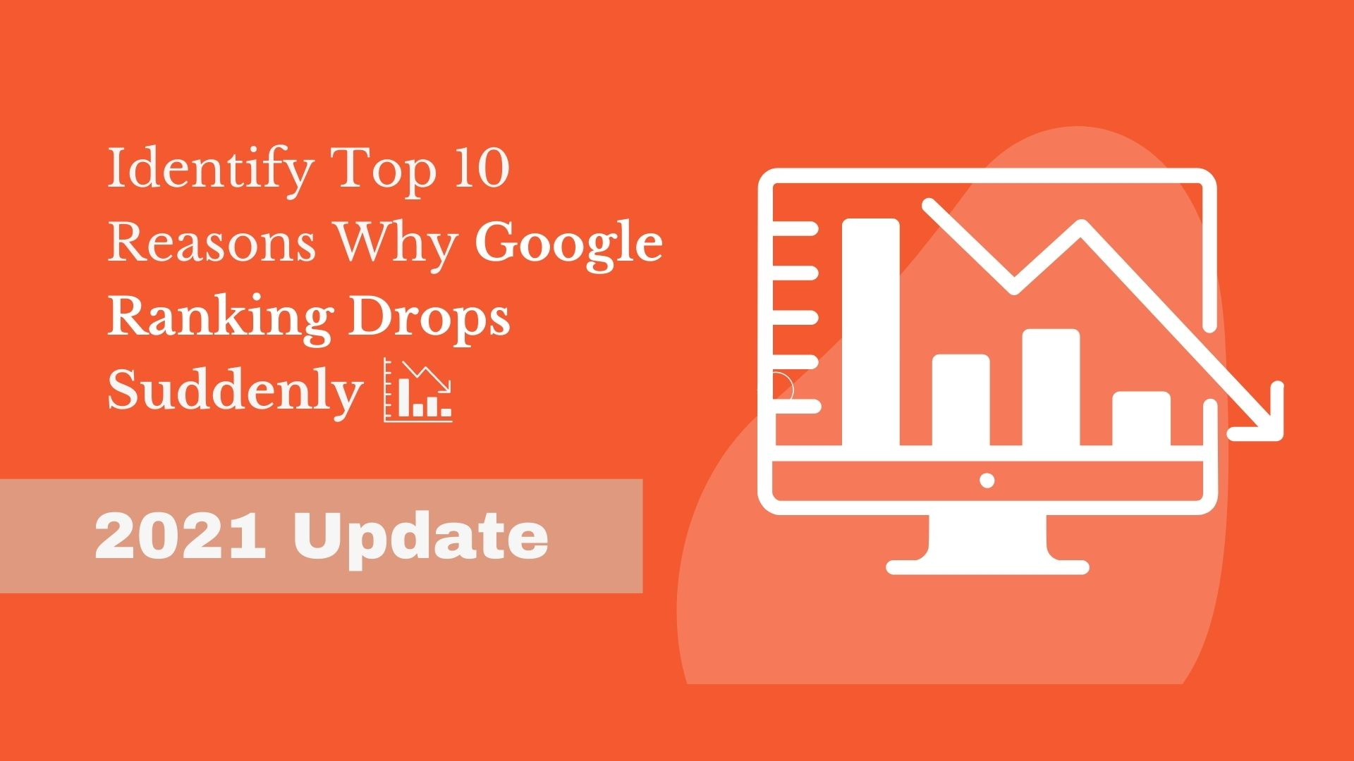 Identify Top 10 Reasons Why Google Ranking Drops Suddenly -2021 Update post thumbnail image